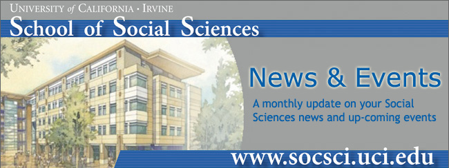 University of California Irvine, School of Social Sciences, News & Events, A monthly update on your Social Sciences news and up-coming events